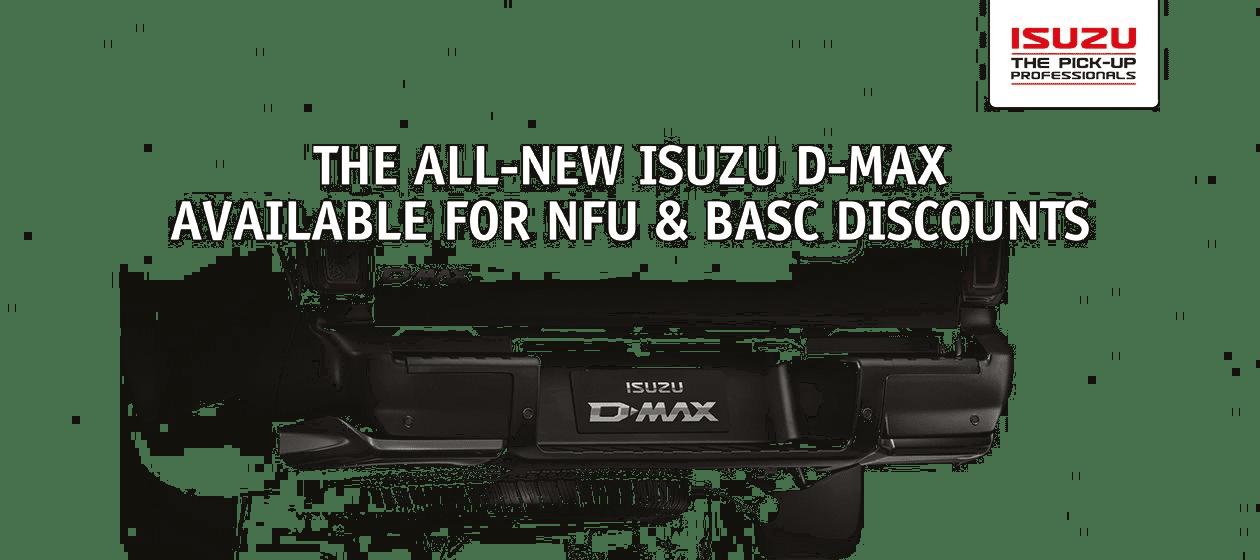 All-New Isuzu D-Max NFU & BASC Discounts